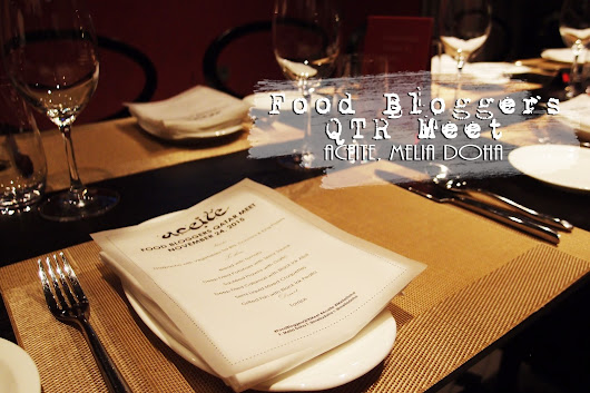 Food Bloggers QTR Meet at Aceite, Melia Doha | Live, Love and Lou