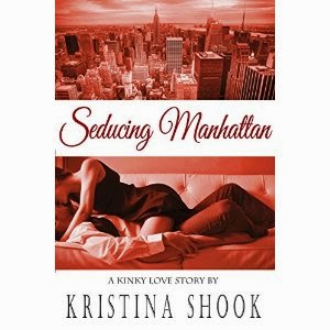 seducing manhattan, kristina shook, a kinky love story, romance