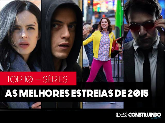SERIE - Top10 Séries: As 10 Melhores Estreias de 2015