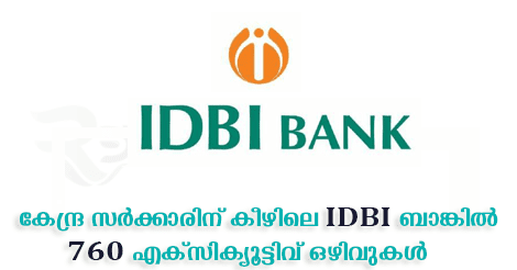 760 Executive Post vacancy in IDBI Bank- Apply Online before 28-02-2018.
