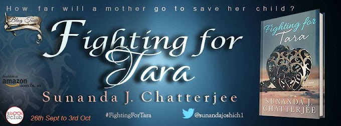 Blog Tour: FIGHTING FOR TARA by Sunanda J. Chatterjee