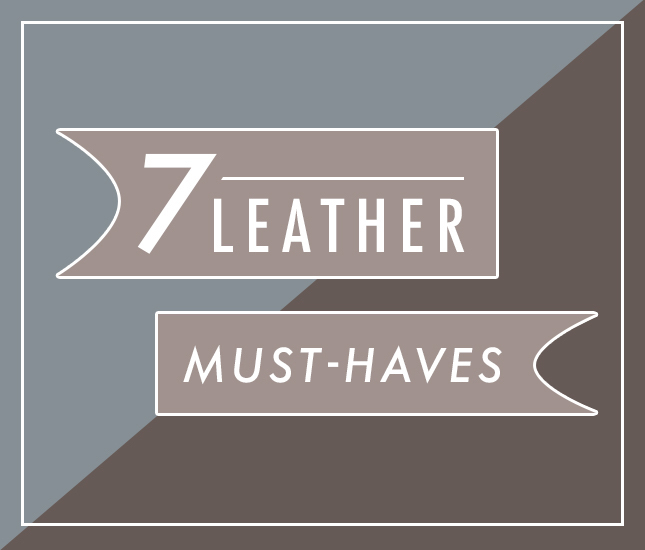 7 leather items you need from marleylilly