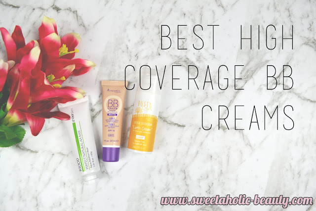 Best High Coverage BB Creams - Sweetaholic Beauty