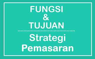 Pengertian Pemasaran, Strategi, Definisi dan Tujuannya