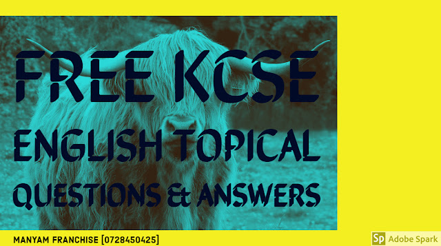 FREE KCSE ENGLISH TOPICAL QUESTIONS & ANSWERS