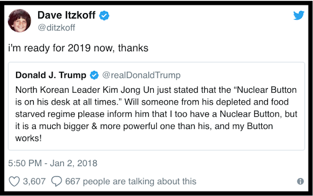 Jan 2 @ditzkoff I'm ready for 2019 now, thanks. Responding to Nuclear Button tweet 2