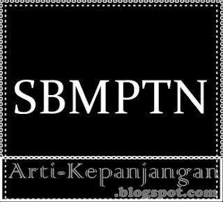 Arti Singkatan SBMPTN - Seleksi Bersama Masuk Perguruan Tinggi Negeri