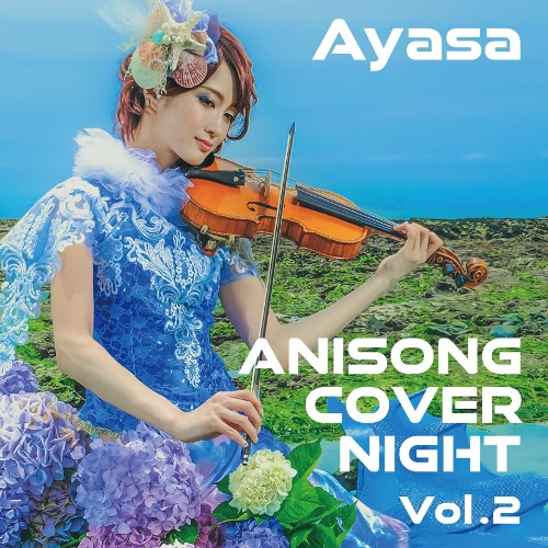 Ayasa - ANISONG COVER NIGHT Vol.2 rar