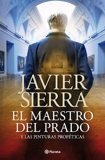 El maestro del Prado y las pinturas proféticas / Javier Sierra