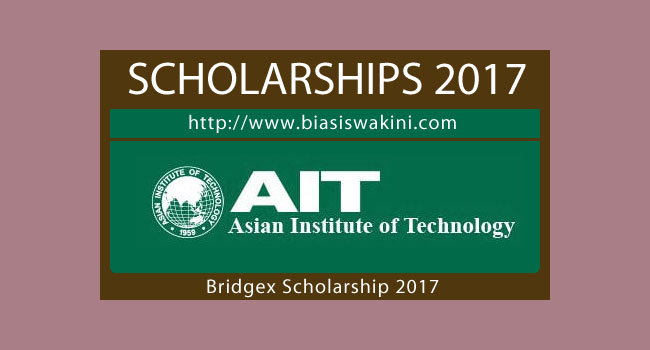 Asian Institute Of Technology-Bridgex Scholarship 2017