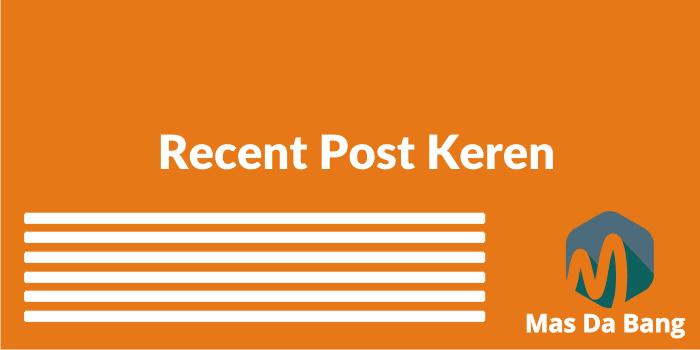 Membuat Recent Post Bergambar dan Bergerak