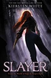 Buffy the Vampire Slayer's SLAYER by Kiersten White