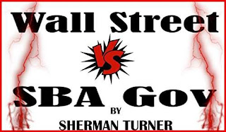 Wall Street V/S SBA Gov by Sherman Turner