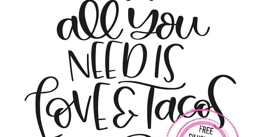Free Silhouette Design Love And Tacos Silhouette School