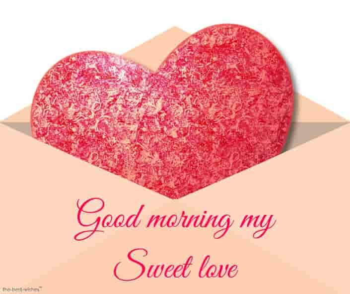 good morning my sweet love