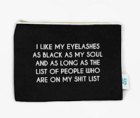 https://www.cheekymint.com/products/eyelashes-as-black-as-my-soul-and-long-as-my-shitlist-makeup-bag