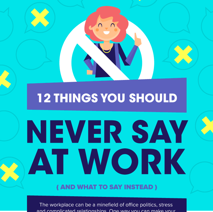 12 things you should not say at work & what to say instead [Infographic]