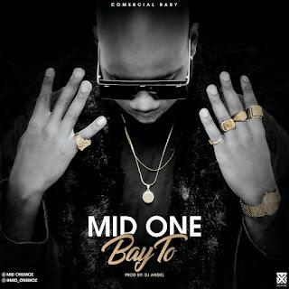 Mid One - Bay To (Prod DJ Angel)