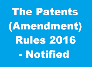 The Patents (Amendment) Rules 2016 has been notified on 16th May 2016