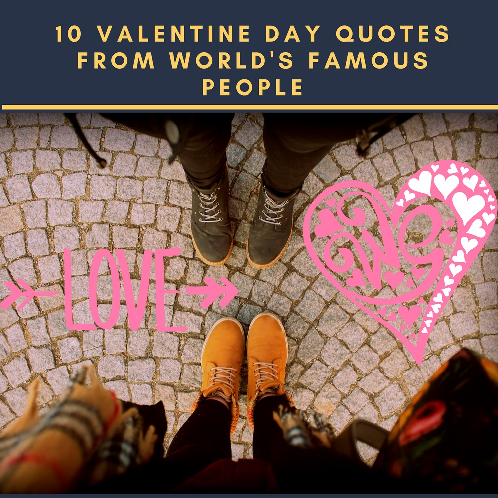 10 Valentine Day Quotes From World's Famous People