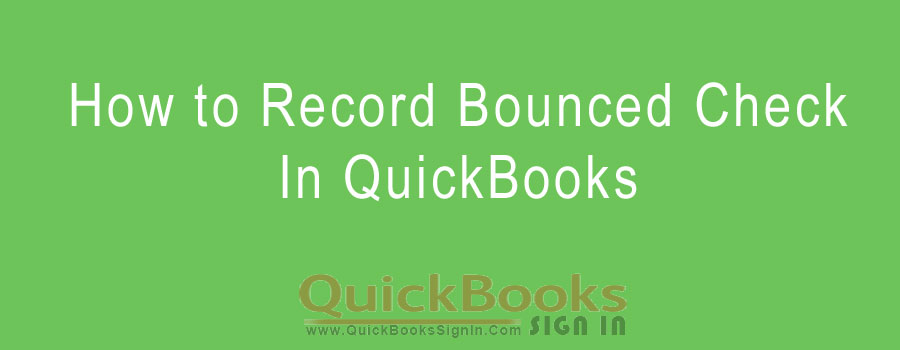 How to Record Bounced Check In QuickBooks