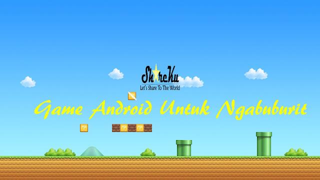 Game Android Untuk Ngabuburit Mu Jadi Seru