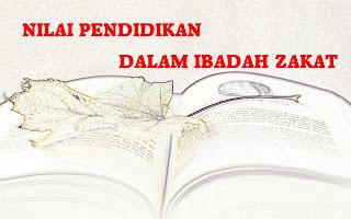 Nilai-nilai pendidikan / tarbiyah dalam ibadah Zakat