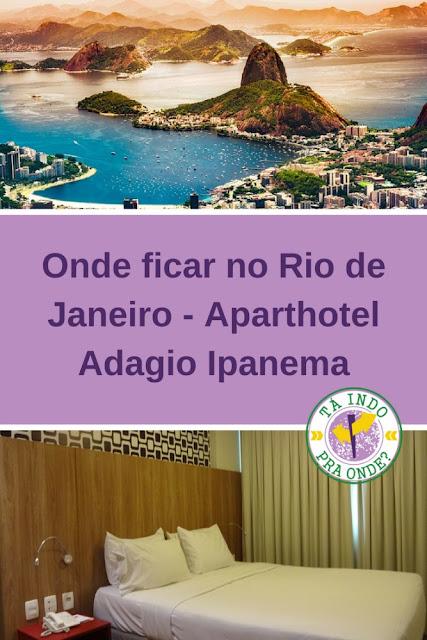 Onde ficar no Rio de Janeiro? Aparthotel Adagio Ipanema