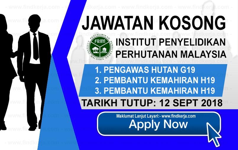 Jawatan Kerja Kosong FRIM - Institut Penyelidikan Perhutanan Malaysia logo www.ohjob.info www.findkerja.com september 2018