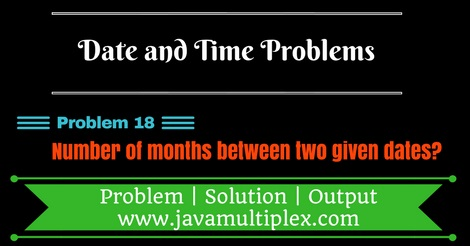 Java program that finds number of months between two given dates.