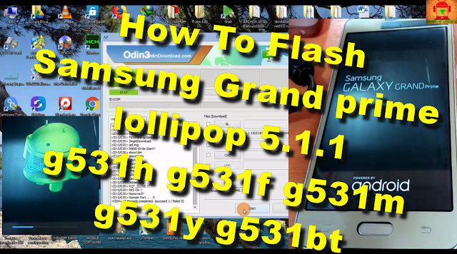 How To Flash Samsung Galaxy Grand Prime Lollipop 5.1.1 g531h g531f g531m g531y g531bt