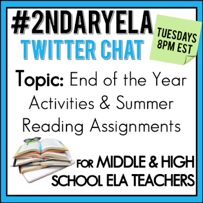 Join secondary English Language Arts teachers Tuesday evenings at 8 pm EST on Twitter. This week's chat will be about end of the school year activities and reading assignments.