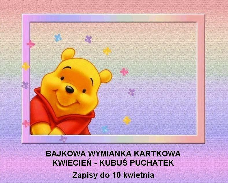 http://misiowyzakatek.blogspot.com/2015/04/bajkowa-wymianka-kartkowa-kubus-puchatek.html