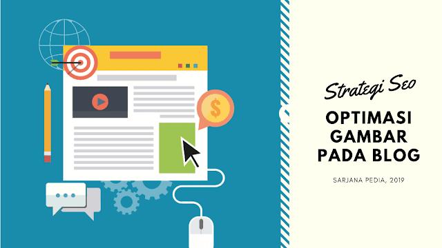 Strategi SEO Optimasi Gambar Pada Blogger Mudah
