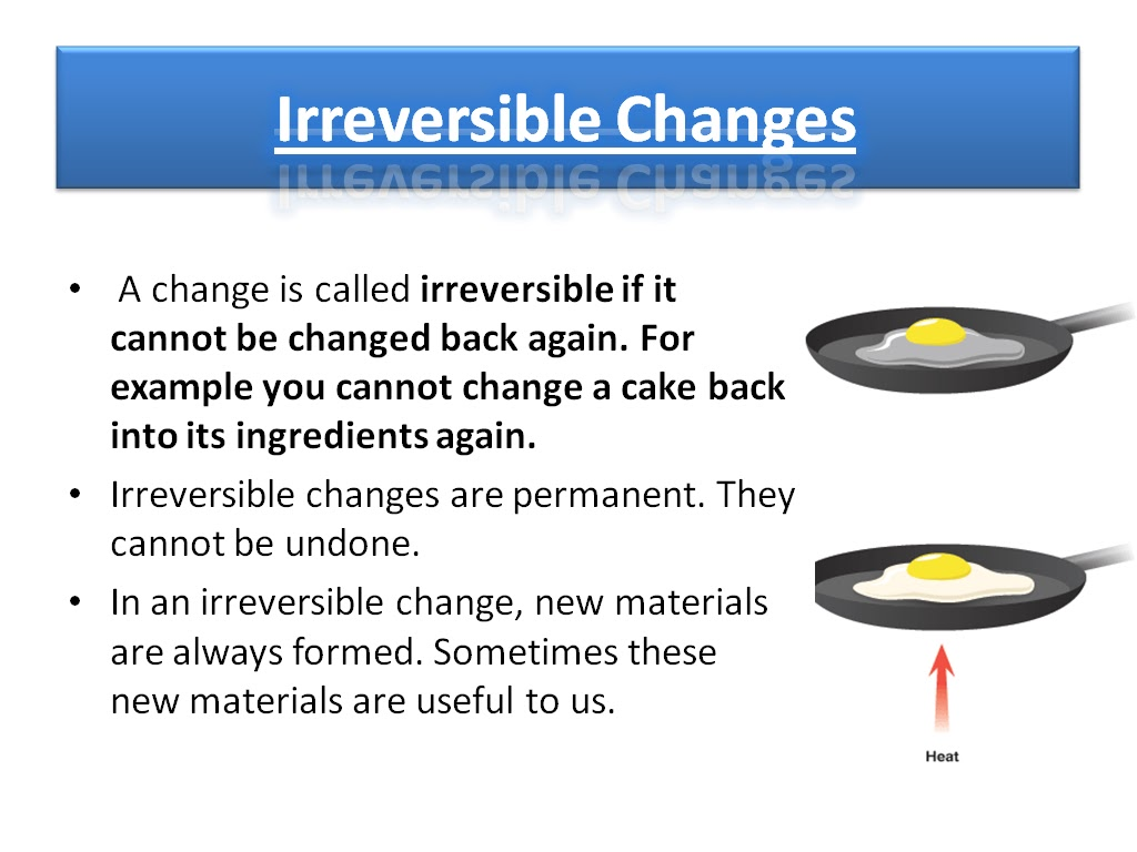 a comparison of reversible and irreversible changes in physics A chemical change is a phenomenon in which there is a change occurring during chemical reactions learn about its definition, types of chemical changes, characteristics of chemical change and more with byju's.