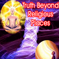 Truth beyond religious places, truth beyond Mandir (Temple), Masjid (Mosque), Gurudwara, Church, Reality of life, Real way to live life, Spiritual views to gain real knowledge, Astrologer for Solutions of problems.