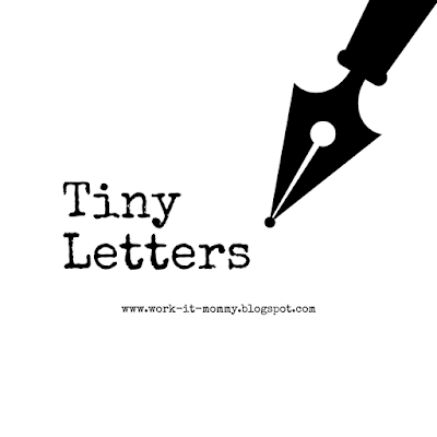 Tiny Letters 2.18 from the blog Work it Mommy