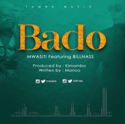 Mwasiti Ft. Billnass - Bado