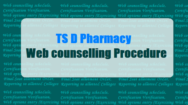 TS D Pharmacy Admissions Web counselling Procedure, Seat allotment Letter download 2017