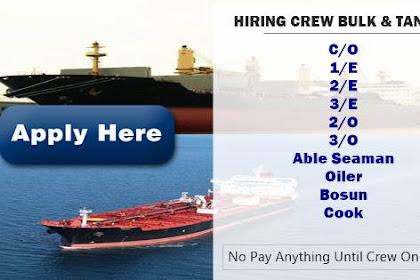 Able Seaman(8x), Oiler(8x), Cook(3x), Bosun, 3/O, 2/O, 3/E, 2/E, 1/E, C/O For Bulk Carrier and Oil Tanker Ships
