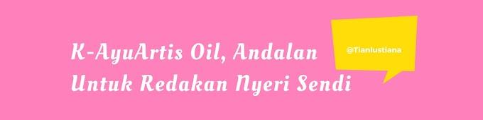 K-AyuArtis Oil, Andalan Untuk Redakan Nyeri Sendi