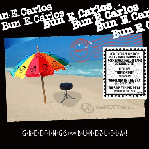 BUN E. CARLOS (Cheap Trick) - Greetings From Bunezuela! (2016) full