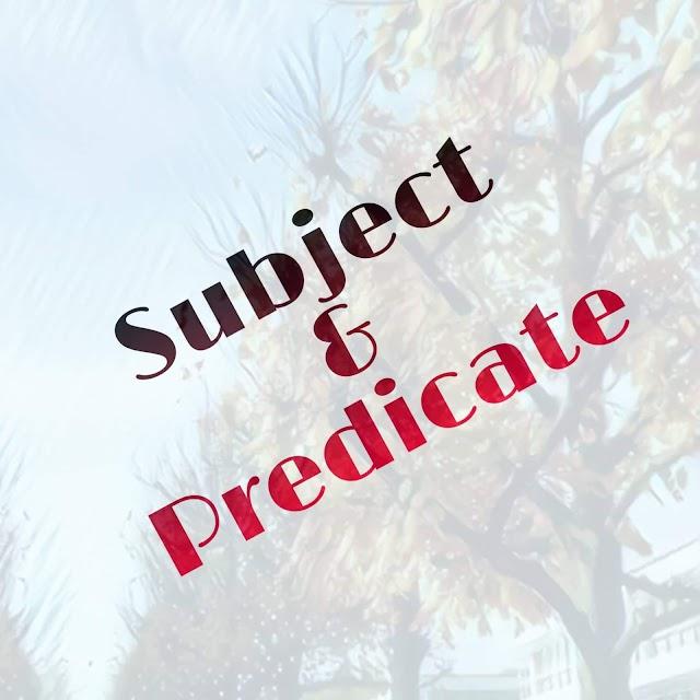 Subject & Predicate   English Grammar  
