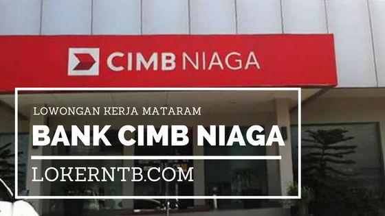 Lowongan Kerja Axquisition Representative Kerja Sama Bank CIMB Niaga Mataram