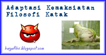Adaptasi kemaksiatan filosofi katak shared by karyafikri.blogspot.com