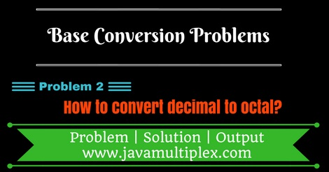Java program that converts decimal number to octal number.