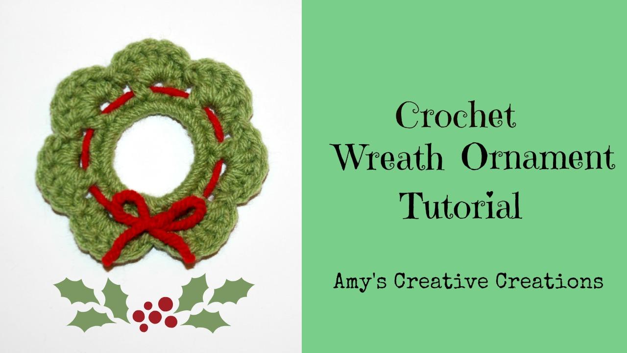 Amy\'s Crochet Creative Creations: Crochet Wreath Ornament Tutorial ...