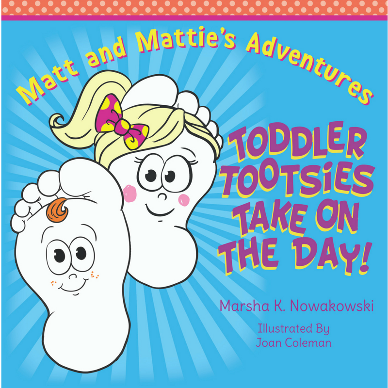 t s stuff toddler tootsies take on the day by marsha k