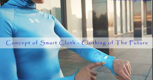 Concept of Smart Cloth - Clothing of The Future