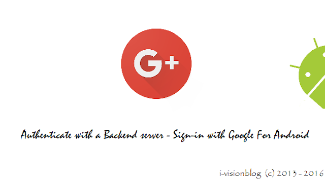 Authenticate with a Backend server - Sign-in with Google For Android